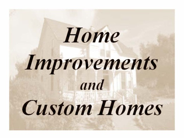 Home Improvements and Custom Homes